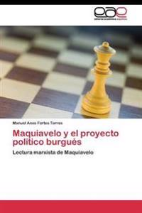 Maquiavelo y El Proyecto Politico Burgues