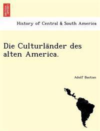 Die Culturla Nder Des Alten America.