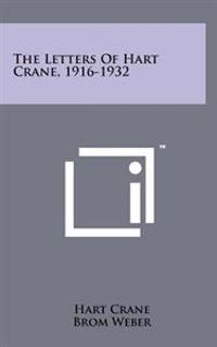 The Letters of Hart Crane, 1916-1932