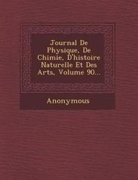 Journal De Physique, De Chimie, D'histoire Naturelle Et Des Arts, Volume 90...