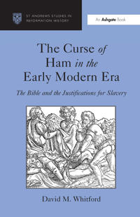 The Curse of Ham in the Early Modern Era