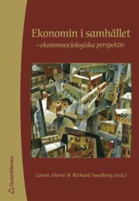 Ekonomin i samhället: ekonomsociologiska perspektiv