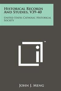 Historical Records and Studies, V39-40: United States Catholic Historical Society