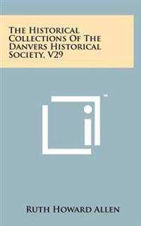 The Historical Collections of the Danvers Historical Society, V29