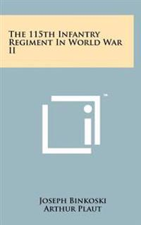 The 115th Infantry Regiment in World War II