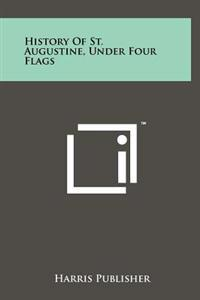 History of St. Augustine, Under Four Flags