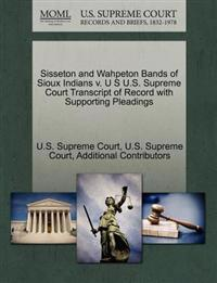 Sisseton and Wahpeton Bands of Sioux Indians V. U S U.S. Supreme Court Transcript of Record with Supporting Pleadings