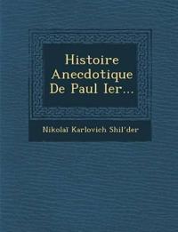 Histoire Anecdotique De Paul Ier...