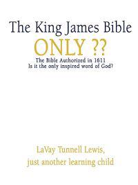 The King James Bible Only??