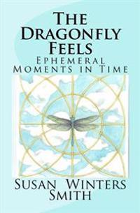 The Dragonfly Feels: Ephemeral Moments in Time