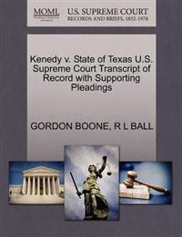 Kenedy V. State of Texas U.S. Supreme Court Transcript of Record with Supporting Pleadings
