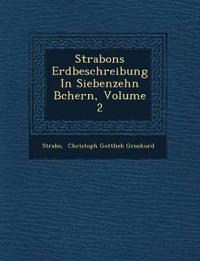 Strabons Erdbeschreibung in Siebenzehn B Chern, Volume 2
