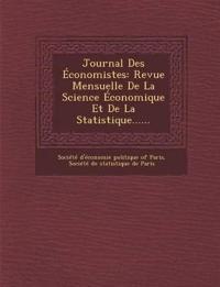Journal Des Economistes: Revue Mensuelle de La Science Economique Et de La Statistique......