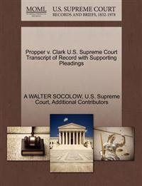 Propper V. Clark U.S. Supreme Court Transcript of Record with Supporting Pleadings