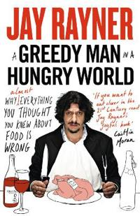 Greedy Man in a Hungry World