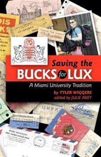 Saving the Bucks for Lux: A Miami University Tradition