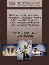 National Surety Corporation, Petitioner, V. Rauscher, Pierce & Co., Inc. U.S. Supreme Court Transcript of Record with Supporting Pleadings