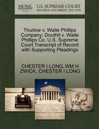 Thurlow V. Waite Phillips Company; Douthit V. Waite Phillips Co. U.S. Supreme Court Transcript of Record with Supporting Pleadings