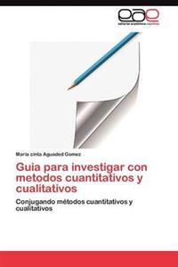Guia Para Investigar Con Metodos Cuantitativos y Cualitativos