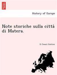 Note Storiche Sulla Citta Di Matera.