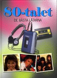 80-Talet : de bästa låtarna