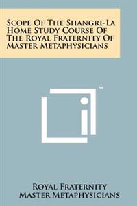 Scope of the Shangri-La Home Study Course of the Royal Fraternity of Master Metaphysicians