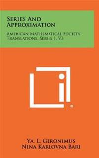 Series and Approximation: American Mathematical Society Translations, Series 1, V3