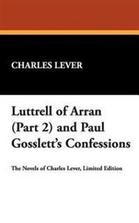 Luttrell of Arran Part 2/ Paul Gosslett's Confessions