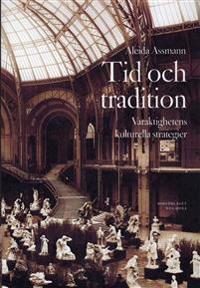 Tid och tradition : Varaktighetens kulturella strategier