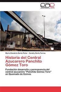 Historia del Central Azucarero Panchito Gomez Toro