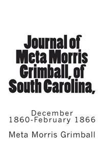 Journal of Meta Morris Grimball, of South Carolina,: December 1860-February 1866
