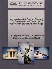 Metropolitan Nat Bank V. Claggett U.S. Supreme Court Transcript of Record with Supporting Pleadings