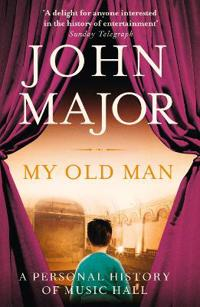 My old man - a personal history of music hall