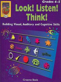 Look! Listen! Think!, Grades 4-5: Building Visual, Auditory and Cognitive Skills