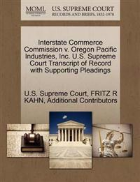 Interstate Commerce Commission V. Oregon Pacific Industries, Inc. U.S. Supreme Court Transcript of Record with Supporting Pleadings