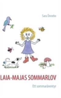 Laia-Majas Sommarlov : ett sommaräventyr