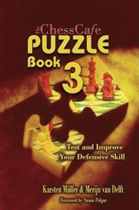 The ChessCafe, Book 3: Test and Imrove Your Defensive Skill!