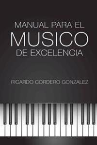 Manual Para El Músico de Excelencia