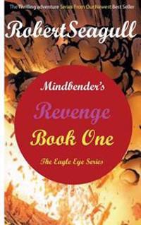 Mindbender's Revenge Book One