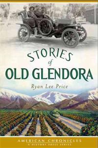 Stories of Old Glendora