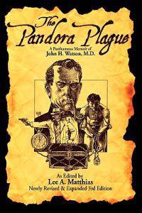 The Pandora Plague: A Posthumous Memoir of John H. Watson, M.D.