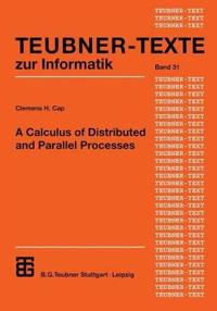 A Calculus of Distributed and Parallel Processes