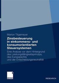 Zinsbesteuerung in einkommens- und konsumorientierten steuersystemen