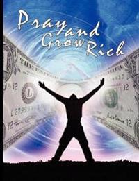 Pray and Grow Rich