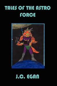 Tales of The Astro Force