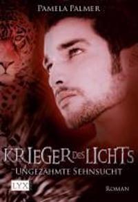 Krieger des Lichts 04. Ungezähmte Sehnsucht