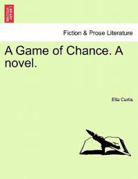 A Game of Chance. a Novel.