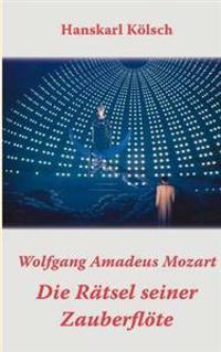 Mozart - Die R Tsel Seiner Zauberfl Te