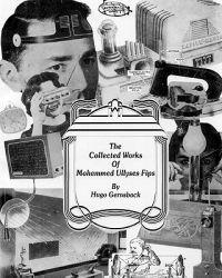 The Collected Works of Mohammed Ullyses Fips: April 1 -- Important Date for Hugo Gernsback and Other April Fools