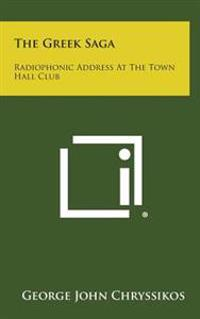 The Greek Saga: Radiophonic Address at the Town Hall Club